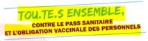 Ensemble contre l'obligation vaccinale et le passe sanitaire !  9/09/21