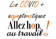 Allez hop, au taf les COVID+ asymptomatiques ! Compte rendu du CTE du 13 octobre 2020  16/10/20