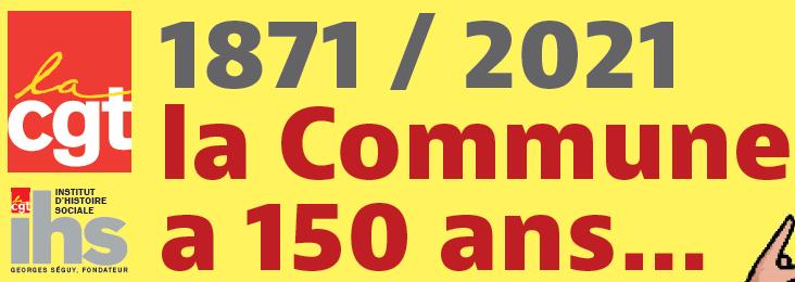 1871 / 2021 la Commune a 150 ans…   10/05/21